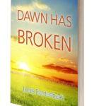 Dawn Has Broken