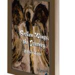 Broken Wings, The Journey by Yolanda Eggar