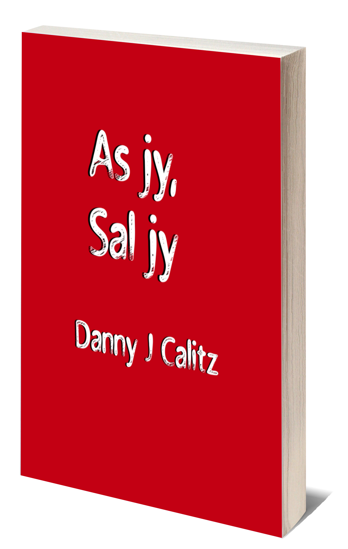 As Jy, Sal Jy, deur Danny J Calitz
